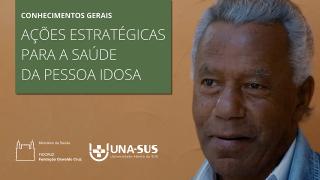 Ações Estratégicas para a Saúde da Pessoa Idosa - 2019A - SE/UNA-SUS