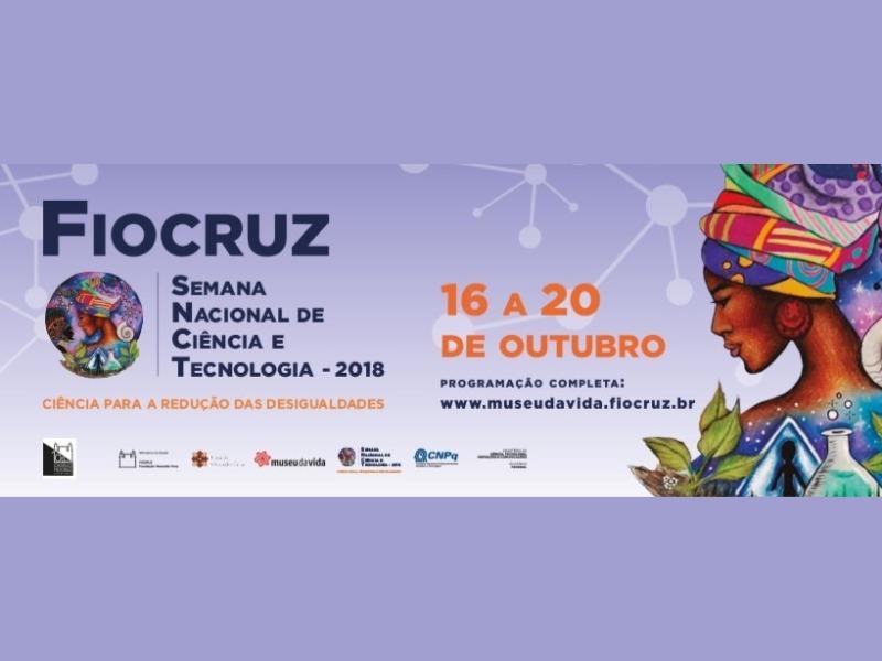 Confira as atividades da Fiocruz na Semana Nacional de Ciência e Tecnologia 2018