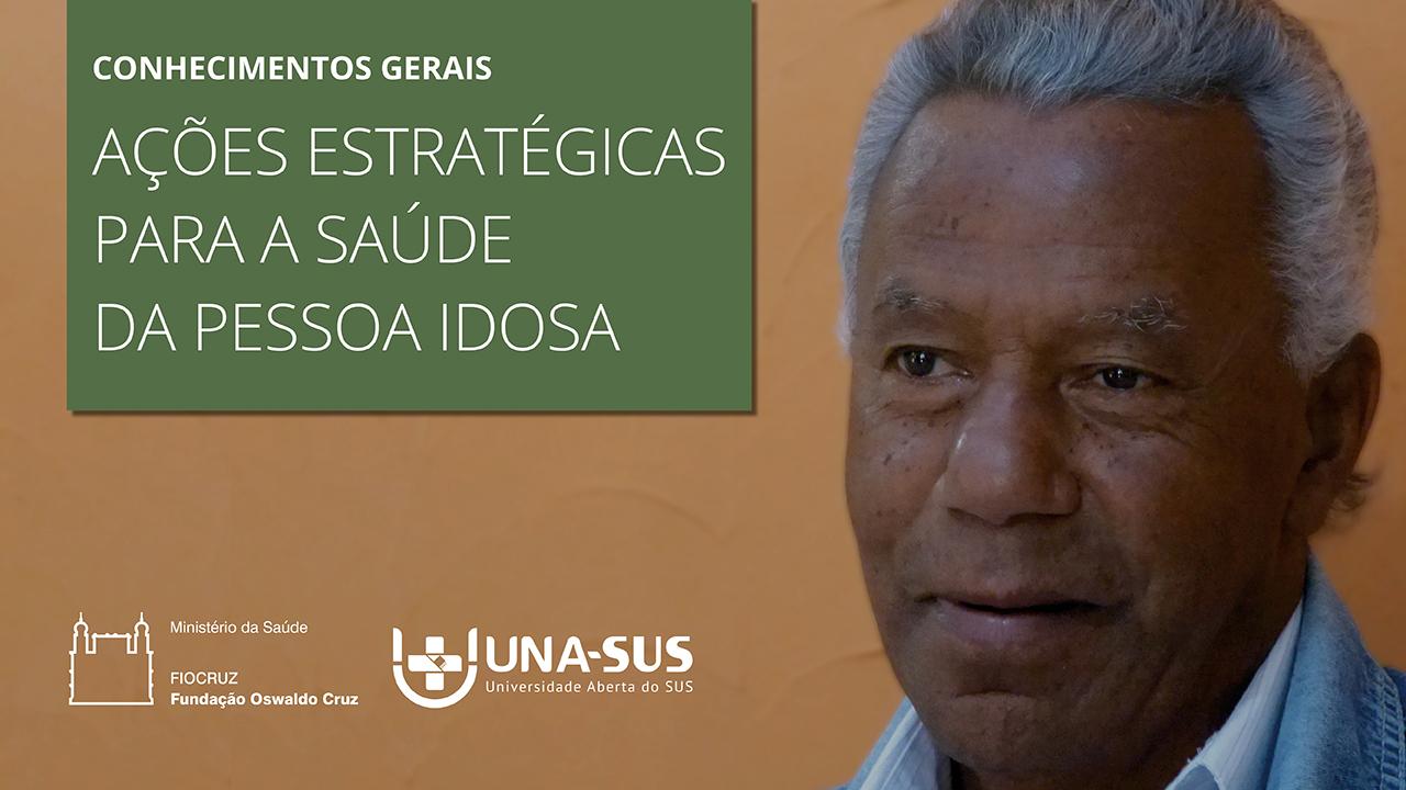 Ações Estratégicas para a Saúde da Pessoa Idosa - 2018A - SE/UNA-SUS