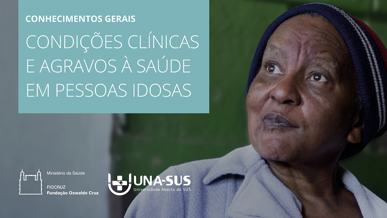 Condições Clínicas e Agravos à Saúde Frequentes em Pessoas Idosas - SE/UNA-SUS