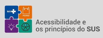 ACESSIBILIDADE E OS PRINCÍPIOS  DO SUS : FORMAÇÃO BÁSICA PARA  TRABALHADORES DA SAÚDE - 1º Oferta