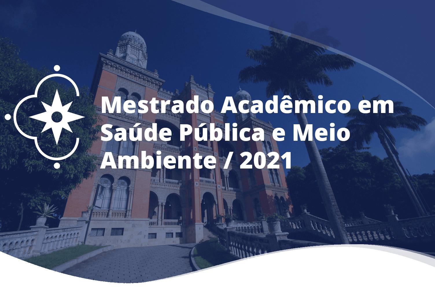 Mestrado Acadêmico em Saúde Pública e Meio Ambiente / 2021