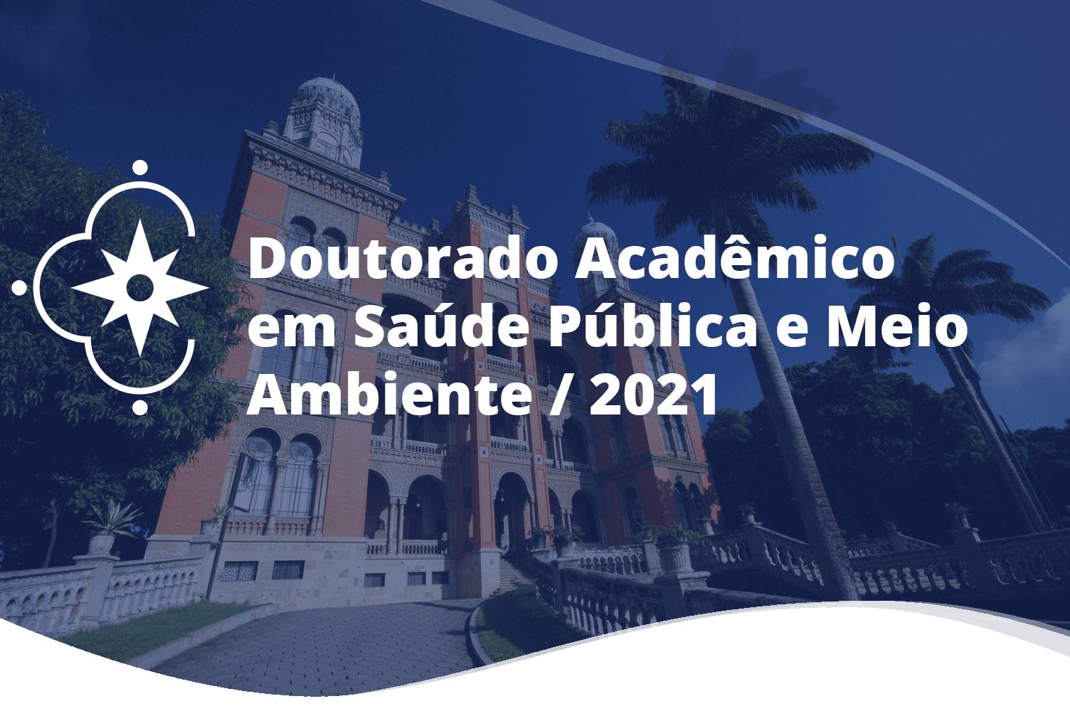Doutorado Acadêmico em Saúde Pública e Meio Ambiente / 2021