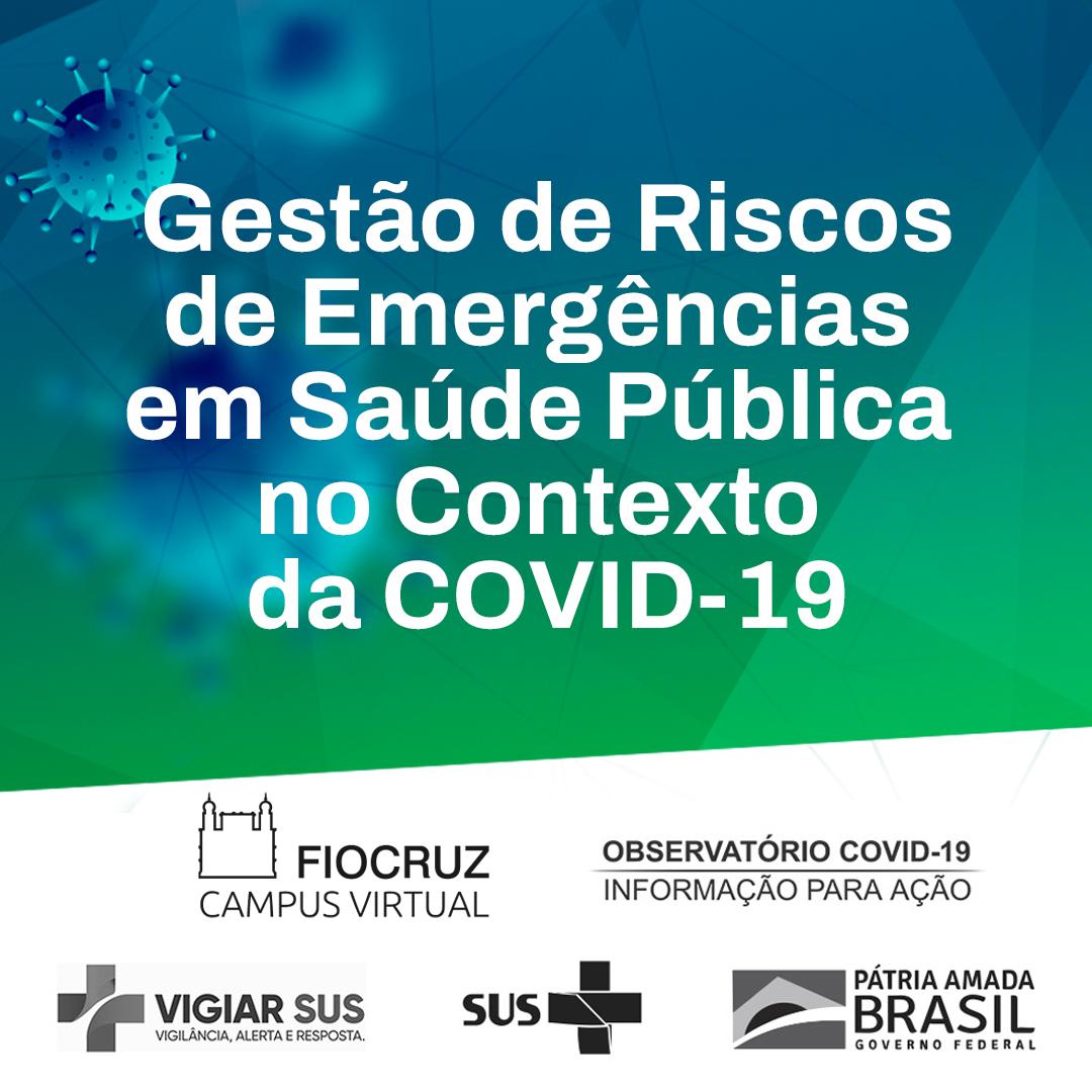 Fiocruz lança novo curso sobre gestão de risco de emergências em saúde pública no contexto da Covid-19